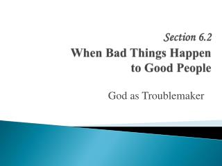 Section 6.2 When Bad Things Happen to Good People