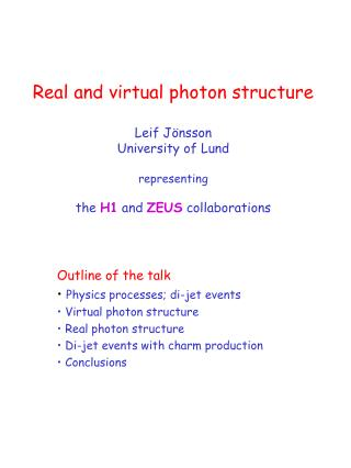 Real and virtual photon structure  Leif J nsson University of Lund  representing  the H1 and ZEUS collaborations