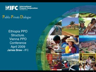 Ethiopia PPD Structure. Vienna PPD Conference April 2009 James Brew - IFC