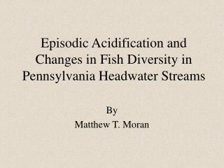 Episodic Acidification and Changes in Fish Diversity in Pennsylvania Headwater Streams
