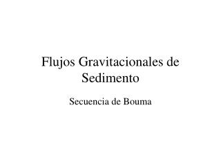 Flujos Gravitacionales de Sedimento