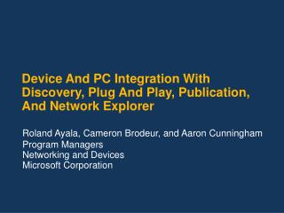 Device And PC Integration With Discovery, Plug And Play, Publication, And Network Explorer