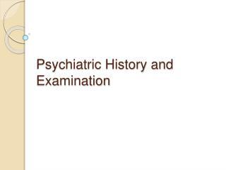 Psychiatric History and Examination