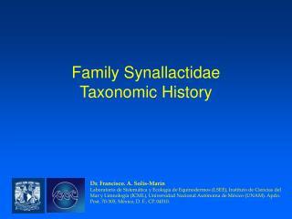 Family Synallactidae Taxonomic History