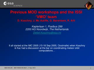 Previous MOD workshops and the ISSI  VMO  team D. Koschny, J. Mc Auliffe, G. Barentsen, R. Arlt