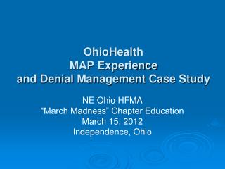 OhioHealth   MAP Experience and Denial Management Case Study