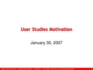 User Studies Motivation