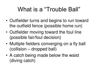 What is a  Trouble Ball