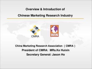 Overview  Introduction of  Chinese Marketing Research Industry