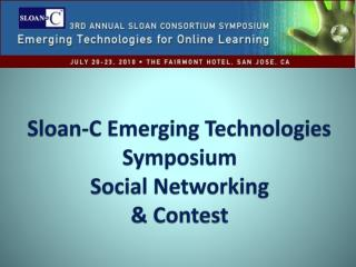 Sloan-C Emerging Technologies Symposium Social Networking   Contest
