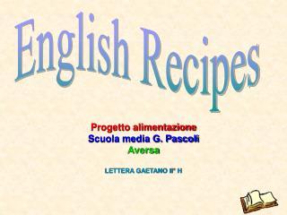 Progetto alimentazione Scuola media G. Pascoli Aversa  LETTERA GAETANO II  H