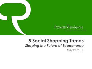 5 Social Shopping Trends Shaping the Future of Ecommerce