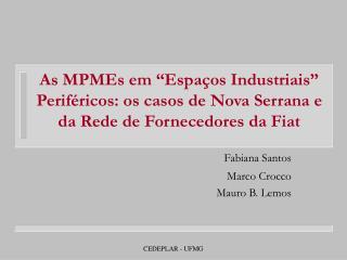 As MPMEs em  Espa os Industriais  Perif ricos: os casos de Nova Serrana e da Rede de Fornecedores da Fiat