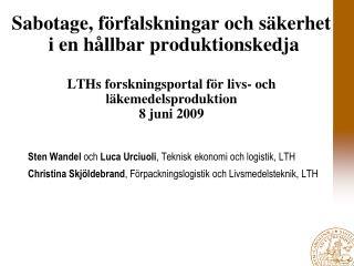 Sabotage, f rfalskningar och s kerhet  i en h llbar produktionskedja  LTHs forskningsportal f r livs- och l kemedelsprod