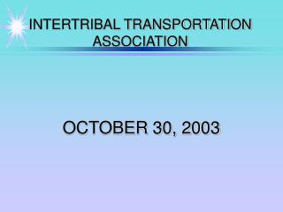 INTERTRIBAL TRANSPORTATION ASSOCIATION