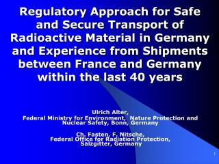 Regulatory Approach for Safe and Secure Transport of Radioactive Material in Germany and Experience from Shipments betwe