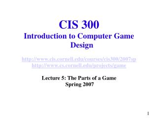 CIS 300 Introduction to Computer Game Design  cis.cornell