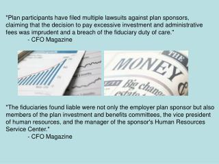Plan participants have filed multiple lawsuits against plan sponsors, claiming that the decision to pay excessive invest