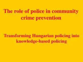 The role of police in community crime prevention