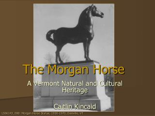 A Vermont Natural and Cultural Heritage  Caitlin Kincaid