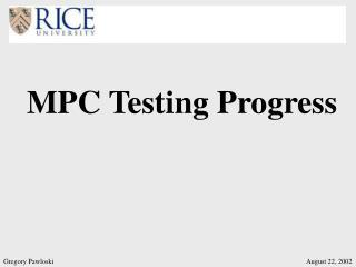 MPC Testing Progress