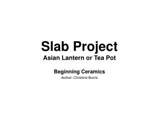 Slab Project Asian Lantern or Tea Pot