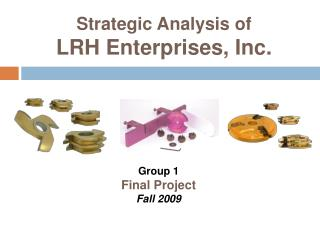 Strategic Analysis of  LRH Enterprises, Inc.