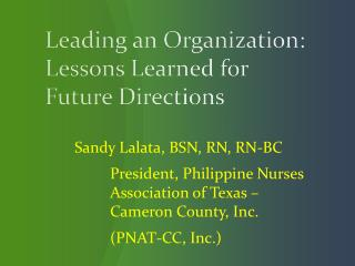 Leading an Organization: Lessons Learned for Future Directions