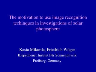 The motivation to use image recognition techinques in investigations of solar photosphere