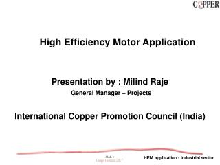 Presentation by : Milind Raje  General Manager   Projects   International Copper Promotion Council India