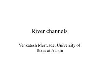 River channels