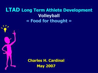 LTAD Long Term Athlete Development Volleyball    Food for thought