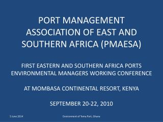 PORT MANAGEMENT ASSOCIATION OF EAST AND SOUTHERN AFRICA PMAESA   FIRST EASTERN AND SOUTHERN AFRICA PORTS ENVIRONMENTAL M