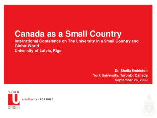 Canada as a Small Country International Conference on The University in a Small Country and Global World University of L