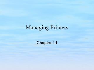 Managing Printers