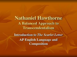 Nathaniel Hawthorne A Balanced Approach to Transcendentalism