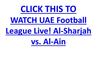 WATCH UAE Football League Live! Al-Sharjah vs. Al-Ain