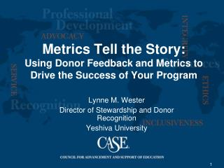 Metrics Tell the Story:  Using Donor Feedback and Metrics to Drive the Success of Your Program