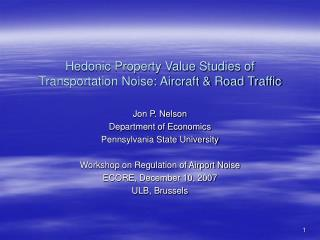 Hedonic Property Value Studies of Transportation Noise: Aircraft  Road Traffic