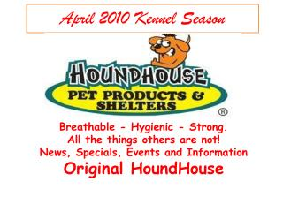 Breathable - Hygienic - Strong.  All the things others are not News, Specials, Events and Information Original HoundHous