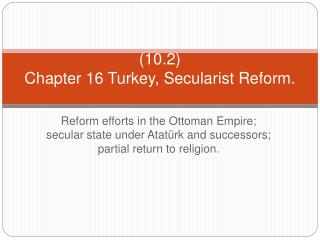 10.2 Chapter 16 Turkey, Secularist Reform.