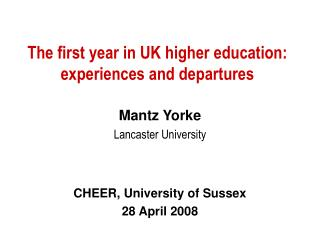 The first year in UK higher education: experiences and departures