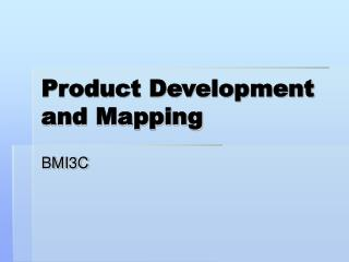 Product Development and Mapping