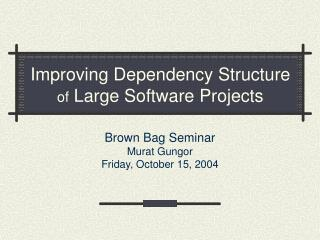 Improving Dependency Structure of Large Software Projects