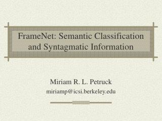 FrameNet: Semantic Classification and Syntagmatic Information