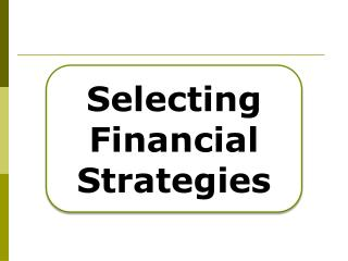 Selecting Financial Strategies