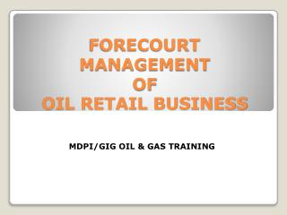 FORECOURT MANAGEMENT OF OIL RETAIL BUSINESS
