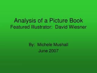 Analysis of a Picture Book Featured Illustrator:  David Wiesner