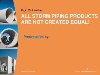 ALL STORM PIPING PRODUCTS ARE NOT CREATED EQUAL