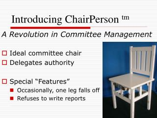 Introducing ChairPerson tm